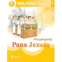 Religia sp kl.3 podr.dla ucznia - Przyjmujemy Pana Jezusa