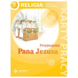 Religia sp kl.3 karty pracy - Przyjmujemy Pana Jezusa
