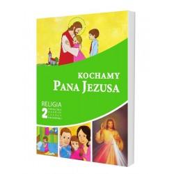 Kochamy Pana Jezusa – podręcznik – kl. 2 SP