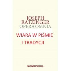Opera omnia T. IX-2 Wiara w piśmie i tradycji
