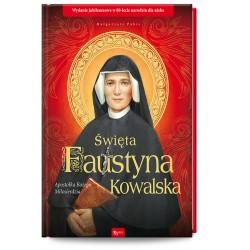 Święta Faustyna Kowalska Apostołka Bożego Miłosierdzia