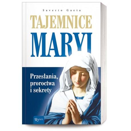 Tajemnice Maryi Przesłania Proroctwa Sekrety
