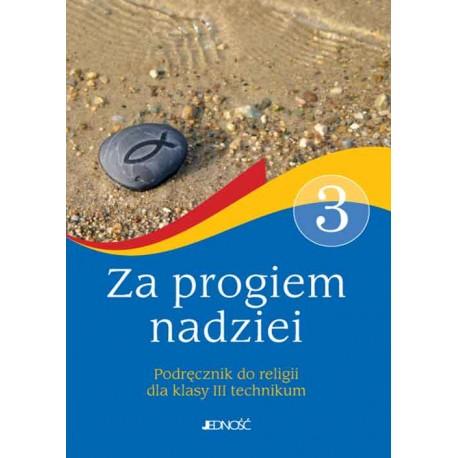 Klasa III Technikum Za progiem nadziei - Podręcznik do religii