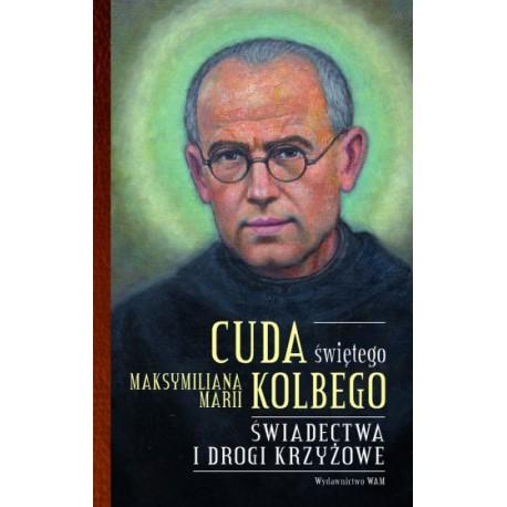 Cuda świętego Maksymiliana Marii Kolbego