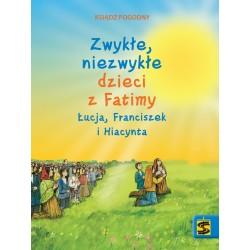 Zwykłe, niezwykłe dzieci z Fatimy Łucja Franciszek i Hiacynta