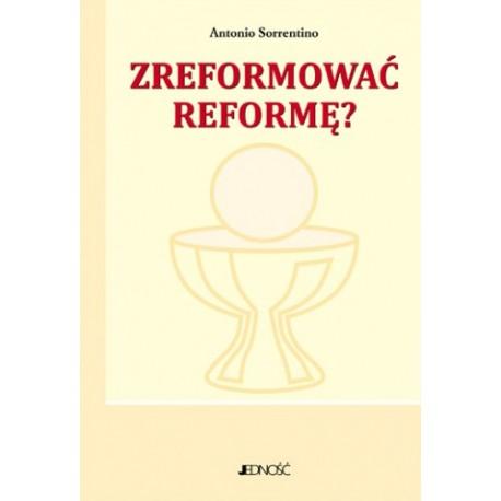 Zreformować reformę?