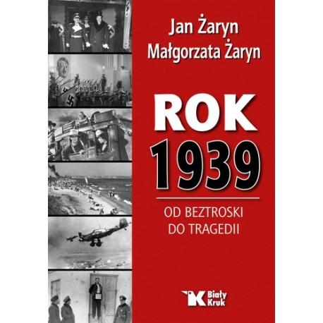 Rok 1939. Od beztroski do tragedii
