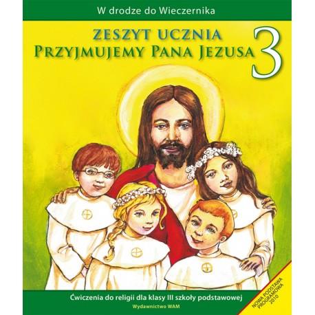 Przyjmujemy Pana Jezusa Ćwiczenia do klasy III szkoły podstawowej