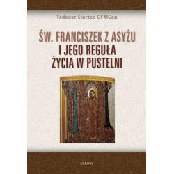 Św. Franciszek z Asyżu i jego reguła życia w pistelni