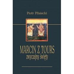 Marcin z Tours. Zwyczajny święty