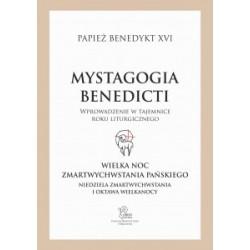 Mystagogia Benedicti. Wielka Noc Zmartwychwstania