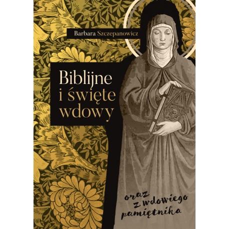 Biblijne i święte wdowy oraz z wdowiego pamiętnika
