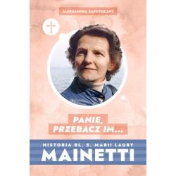 Panie, przebacz im… Historia bł. s. Marii Laury Mainetti