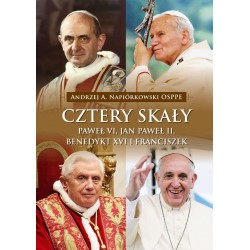 Cztery skały. Paweł VI, Jan Paweł II, Benedykt XVI i Franciszek