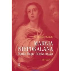 Maryja Niepokalana Matka Boga i Matka nasza Księga 2