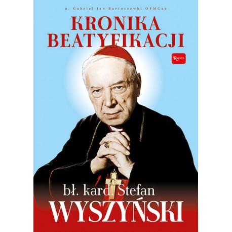 Kronika beatyfikacji Prymasa Wyszyńskiego
