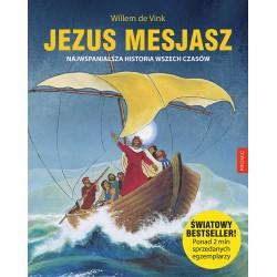 Jezus Mesjasz. Najwspanialsza historia wszech czasów