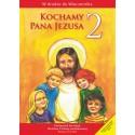 Kochamy Pana Jezusa Podręcznik do klasy II szkoły podstawowej