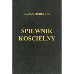 ŚPIEWNIK KOŚCIELNY Ks. Siedleckiego