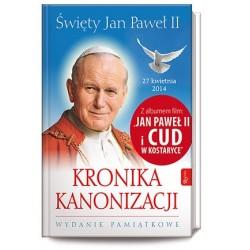 Święty Jan Paweł II. Kronika Kanonizacji